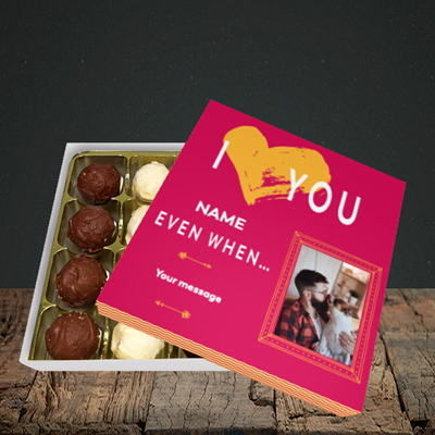 Picture of Love You Even When, Valentine Design, Choc 16