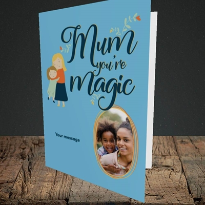 Picture of Mum You're Magic, Mother's Day Design, Portrait Greetings Card