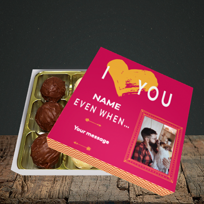 Picture of Love You Even When, Valentine Design, Choc 9