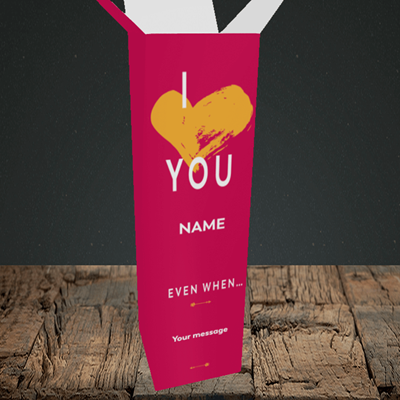 Picture of Love You Even When, (Without Photo) Valentine's Design, Upright Bottle Box