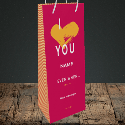 Picture of Love You Even When, (Without Photo) Valentine's Design, Bottle Bag