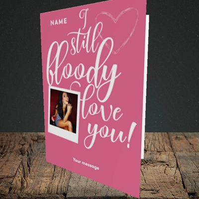 Picture of I Still Bloody Love You, Anniversary Design, Portrait Greetings Card