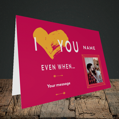 Picture of Love You Even When, Valentine's Design, Landscape Greetings Card