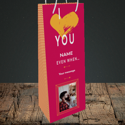Picture of Love You Even When, Valentine's Design, Bottle Bag